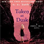 Taken at Dusk: Shadow Falls, Book 3 (       UNABRIDGED) by C. C. Hunter Narrated by Katie Schorr