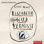Elizabeth wird vermisst | Emma Healey