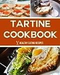 Tartine Bread Cookbook: Delicious & E...