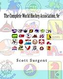 The Complete World Hockey Association, 9e