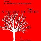 A Company of Parrots: A Felony of Birds, Book 1 | Harris Tobias