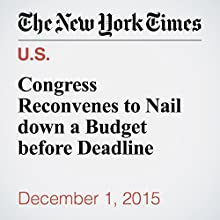 Congress Reconvenes to Nail down a Budget before Deadline (       UNABRIDGED) by David M. Herszenhorn Narrated by Keith Sellon-Wright