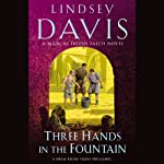 Three Hands in the Fountain: A Marcus Didius Falco Mystery (       UNABRIDGED) by Lindsey Davis Narrated by Christian Rodska