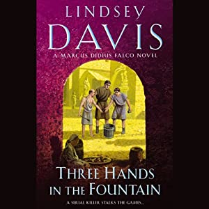 Three Hands in the Fountain: A Marcus Didius Falco Mystery | [Lindsey Davis]