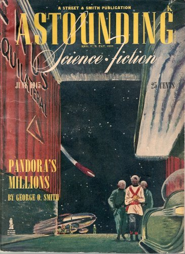 Astounding Science Fiction, June 1945 (Volume XXXV, No. 4), Pandora's Millions by George O. Smith, Three Blind Mice by Lewis Padgett, The Golden Journey by A. Bertram Chandler, Heir Apparent by A. E. van Vogt, Schedule by Harry Walton, The Ethical Equations by Murray Leinster, Prediction -- Past Tense by R. S. Ri