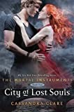 Cassandra Clare Mortal Instruments 5: City of Lost Souls (The Mortal Instruments) by Clare, Cassandra (2012)