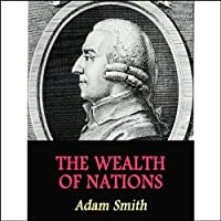 Wealth of Nations (       UNABRIDGED) by Adam Smith Narrated by Michael Edwards