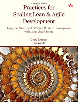 Practices for Scaling Lean & Agile Development: Large ...