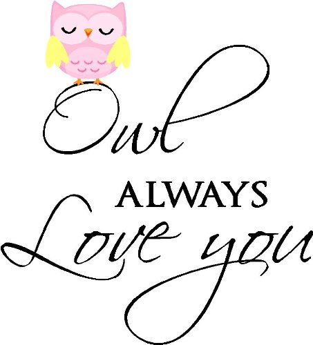 Owl Always Love You Cute Nursery Vinyl Wall Quotes Art Sayings Stickers Decals