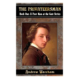 The Privateersman (A Poor Man at the Gate Series - Book # 1)