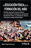 img - for LA EDUCACION FISICA EN LA FORMACION DEL NI?O book / textbook / text book