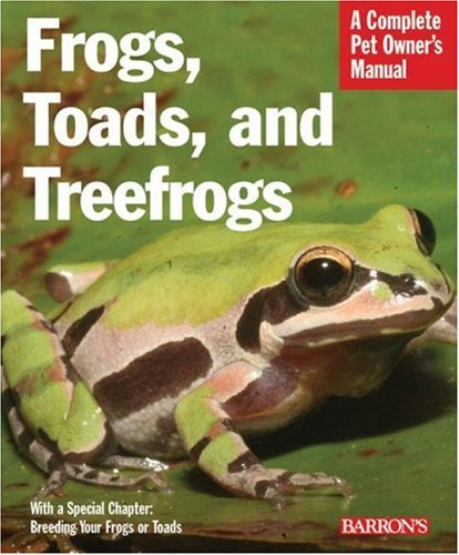 Image for Frogs, Toads, and Treefrogs (Barron's Complete Pet Owner's Manuals)