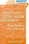 Practising Social Work Research: Case...
