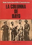 img - for La columna de Bayo (Coleccion Biografia y memorias) (Spanish Edition) book / textbook / text book