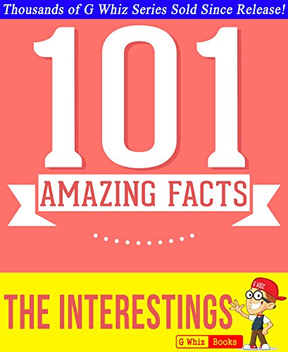 G Whiz - The Interestings - 101 Amazing Facts You Didn't Know: #1 Fun Facts & Trivia Tidbits (English Edition)