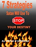 img - for 7 Strategies Satan Will Use To Stop Your Destiny book / textbook / text book