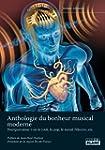 ANTHOLOGIE DU BONHEUR MUSICAL MODERNE...