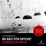 En bro för mycket [A Bridge Too Far] | Cornelius Ryan