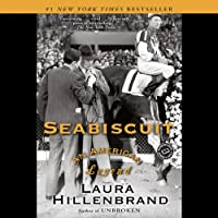 Seabiscuit: An American Legend (       UNABRIDGED) by Laura Hillenbrand Narrated by George Newbern