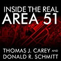 Inside the Real Area 51: The Secret History of Wright Patterson Audiobook by Thomas Carey, Donald Schmitt Narrated by Paul Boehmer