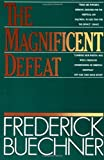 The Magnificent Defeat (006061174X) by Buechner, Frederick