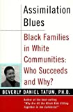 Assimilation Blues: Black Families in a White Community (0963214624) by Tatum, Beverly Daniel