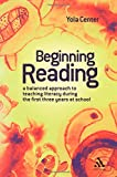 Yola Center Beginning Reading: A Balanced Approach to Teaching Literacy During the First Three Years at School: A Balanced Approach to Reading Instruction in the First Three Years