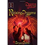 Raising Dragonsby Bryan Davis