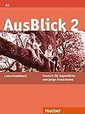 AusBlick 2: Deutsch für Jugendliche und junge Erwachsene.Deutsch als Fremdsprache / Lehrerhandbuch
