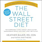 The Wall Street Diet | Heather Bauer,Kathy Matthews