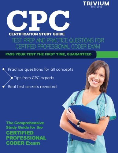 Cpc Certification Study Guide: Test Prep And Practice Questions For The Certified Professional Coder Exam