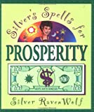 Silver's Spells for Prosperity (1567187269) by RavenWolf, Silver