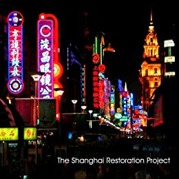 The Shanghai Restoration Project: Special Edition
