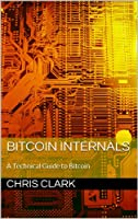 Bitcoin Internals, 2nd Edition Front Cover