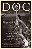 Doc: The Rise and Rise of Julius Erving