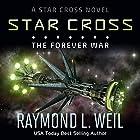 The Star Cross: The Forever War, Volume 4 Hörbuch von Raymond L. Weil Gesprochen von: Liam Owen