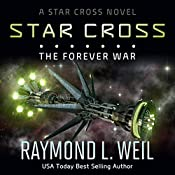 The Star Cross: The Forever War, Volume 4 | Raymond L. Weil