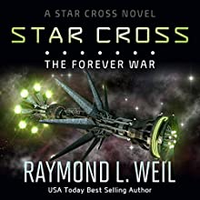 The Star Cross: The Forever War, Volume 4 Audiobook by Raymond L. Weil Narrated by Liam Owen