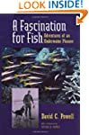 A Fascination for Fish: Adventures of...