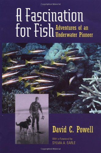 A Fascination For Fish: Adventures Of An Underwater Pioneer