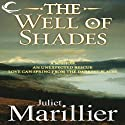 The Well of Shades: Bridei Chronicles, Book 3 Audiobook by Juliet Marillier Narrated by Michael Page