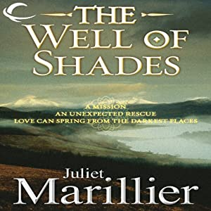 The Well of Shades: Bridei Chronicles, Book 3 | [Juliet Marillier]