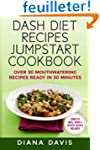 DASH Diet Recipes Jumpstart Cookbook:...