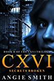 img - for CXVI Secrets Broken: A fast-paced action packed crime thriller (CXVI BOOK 2) (CXVI Trilogy) book / textbook / text book