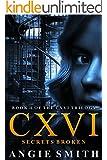 CXVI Secrets Broken (BOOK 2): A Gripping Murder Mystery and Suspense Thriller (CXVI BOOK 2) (CXVI Trilogy)