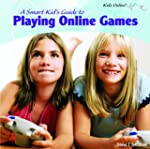 A Smart Kid's Guide to Playing Online...