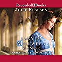 Lady of Milkweed Manor Audiobook by Julie Klassen Narrated by Simon Prebble
