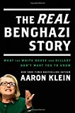 The REAL Benghazi Story: What the White House and Hillary Dont Want You to Know