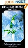 Diamond Heart, Book Four: Indestructible Innocence (Bk.4)