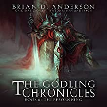 The Godling Chronicles: The Reborn King, Book 6 (       UNABRIDGED) by Brian D. Anderson Narrated by Derek Perkins